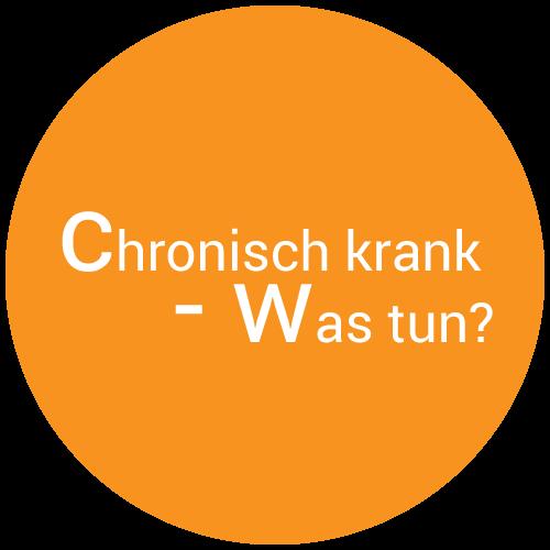 Chronisch krank - Was tun?